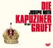 Joseph Roth Die Kapuzinergruft